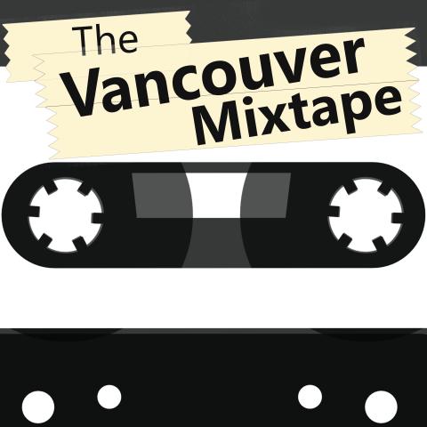 The Vancouver Mixtape Future Playlists: | CJSF 90 1FM Radio